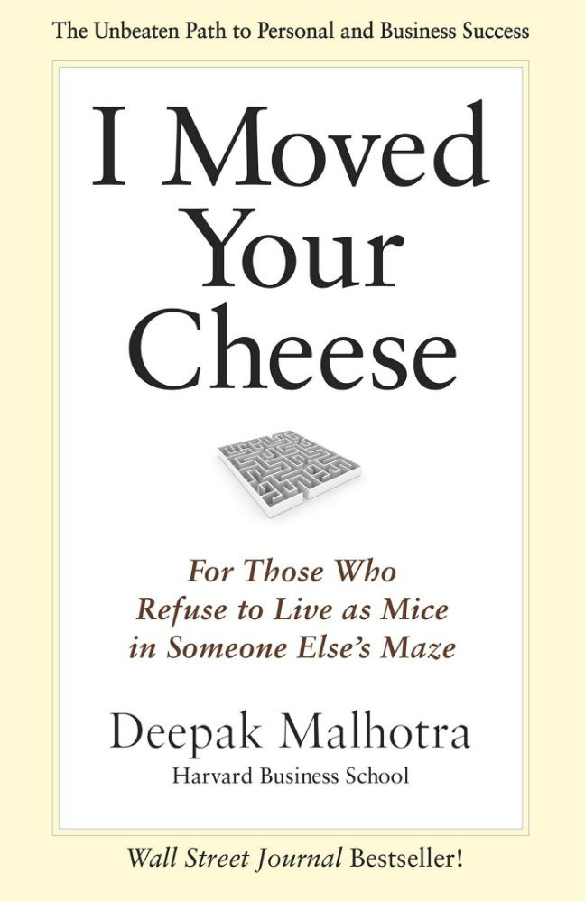 Book Review: I Moved Your Cheese by Deepak Malhotra